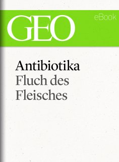 eBook: Antibiotika: Fluch des Fleisches (GEO eBook Single)