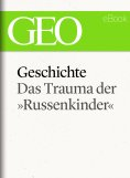 "eBook: Geschichte: Das Trauma der »Russenkinder"" (GEO eBook Single)"