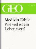 eBook: Medizin-Ethik: Wie viel ist ein Leben wert? (GEO eBook Single)