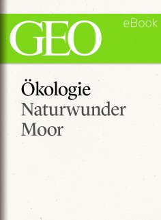 eBook: Ökologie: Naturwunder Moor (GEO eBook Single)