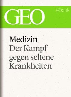 eBook: Medizin: Der Kampf gegen seltene Krankheiten (GEO eBook Single)