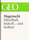 ebook: Magersucht: Rätselhaft, leidvoll ... und heilbar! (GEO eBook Single)