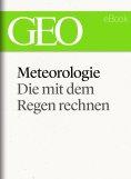 ebook: Meteorologie: Die mit dem Regen rechnen (GEO eBook Single)