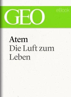 ebook: Atem: Die Luft zum Leben (GEO eBook Single)