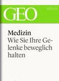 ebook: Medizin: Wie Sie Ihre Gelenke beweglich halten (GEO eBook Single)