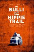 eBook: Im Bulli auf dem Hippie-Trail