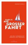 eBook: Garlix auf großer Fahrt