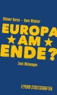 eBook: Europa am Ende? Zwei Meinungen