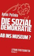 eBook: Die Sozialdemokratie – ab ins Museum?