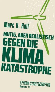 eBook: Mutig, aber realistisch gegen die Klimakatastrophe
