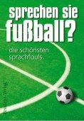 eBook: Sprechen Sie Fußball? Band I