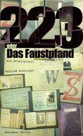 eBook: 223 oder Das Faustpfand