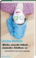 eBook: Liebe macht blind - manche bleiben es