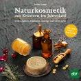 eBook: Naturkosmetik aus Kräutern im Jahreslauf