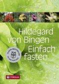 eBook: Hildegard von Bingen. Einfach fasten