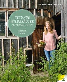 ebook: Gesunde Wildkräuter aus meinem Garten