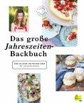 ebook: Das große Jahreszeiten-Backbuch
