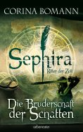 eBook: Sephira Ritter der Zeit - Die Bruderschaft der Schatten (Bd. 1)