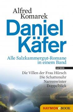 ebook: Daniel Käfer - Alle Salzkammergut-Romane in einem Band