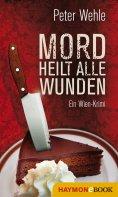 eBook: Mord heilt alle Wunden