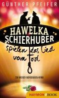 eBook: Hawelka & Schierhuber spielen das Lied vom Tod
