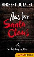 eBook: Aus für Santa Claus. Eine Kriminalgeschichte