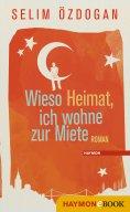 eBook: Wieso Heimat, ich wohne zur Miete