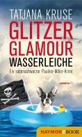 eBook: Glitzer, Glamour, Wasserleiche