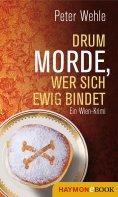 eBook: Drum morde, wer sich ewig bindet