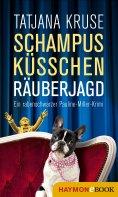 eBook: Schampus, Küsschen, Räuberjagd