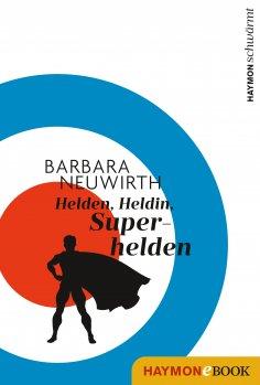 eBook: Helden. Heldin. Superhelden