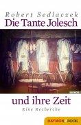 ebook: Die Tante Jolesch und ihre Zeit