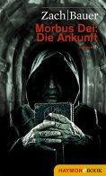 eBook: Morbus Dei: Die Ankunft