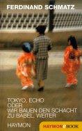 ebook: Tokyo, Echo oder wir bauen den Schacht zu Babel, weiter