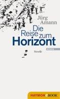 ebook: Die Reise zum Horizont