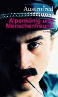 eBook: Alpenkönig und Menschenfreund