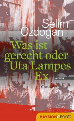 eBook: Was ist gerecht oder Uta Lampes Ex