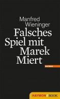 ebook: Falsches Spiel mit Marek Miert