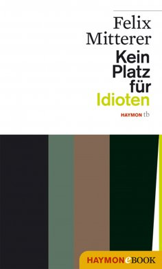 felix mitterer kein platz f r idioten als ebook kostenlos bei readfy. Black Bedroom Furniture Sets. Home Design Ideas
