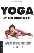 eBook: Yoga ist ein Arschloch