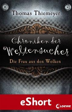 eBook: Chroniken der Weltensucher - Die Frau aus den Wolken