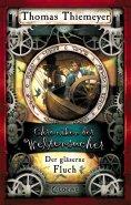 eBook: Chroniken der Weltensucher 3 - Der gläserne Fluch