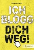 ebook: Ich blogg dich weg!