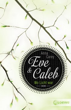 eBook: Eve & Caleb 1 - Wo Licht war