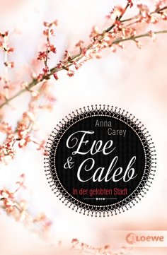 eBook: Eve & Caleb 2 - In der gelobten Stadt