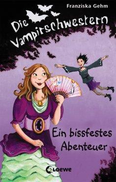 ebook: Die Vampirschwestern 2 - Ein bissfestes Abenteuer