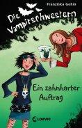eBook: Die Vampirschwestern 3 - Ein zahnharter Auftrag