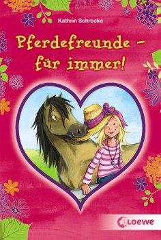 ebook: Pferdefreunde - für immer!