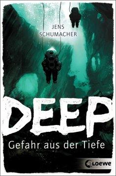 ebook: Deep - Gefahr aus der Tiefe
