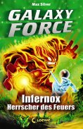 ebook: Galaxy Force 2 - Infernox, Herrscher des Feuers